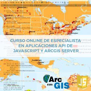 Curso Online de Especialista en Aplicaciones API de JavaScript y Arcgis Server