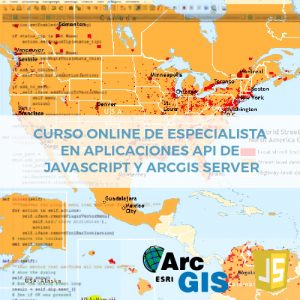 Curso Online de Especialista en Aplicaciones API de JavaScript y Arcgis Server