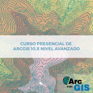 Curso Presencial de ArGIS 10.x Nivel Avanzado