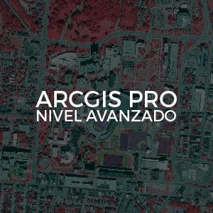 ArcGIS Pro Nivel Avanzado Inv