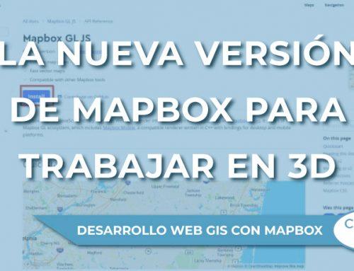 La nueva versión de Mapbox para trabajar en 3D