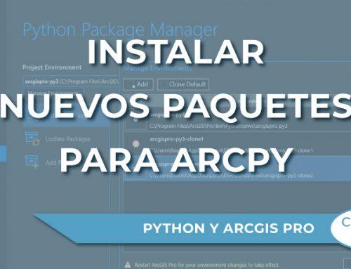 Instalación de nuevos paquetes para trabajar con Python en ArcGIS Pro