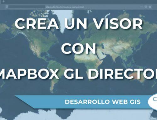 """Creación de un visor con """"Mapbox GL Director"""""""
