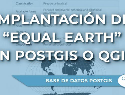 """La proyección """"Equal Earth"""" y su implantación en programas como PostGIS o QGIS"""